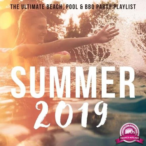Summer 2019: The Ultimate Beach, Pool & BBQ Party Playlist (2019)