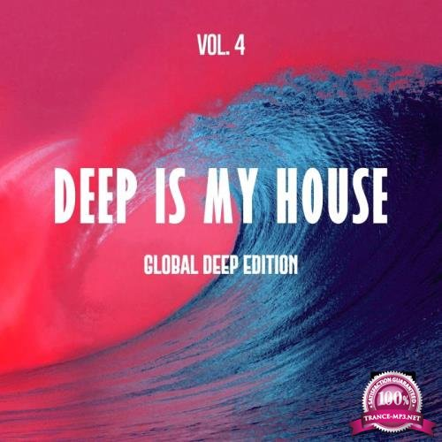 Deep Is My House, Vol. 4 (Global Deep Edition) (2019)