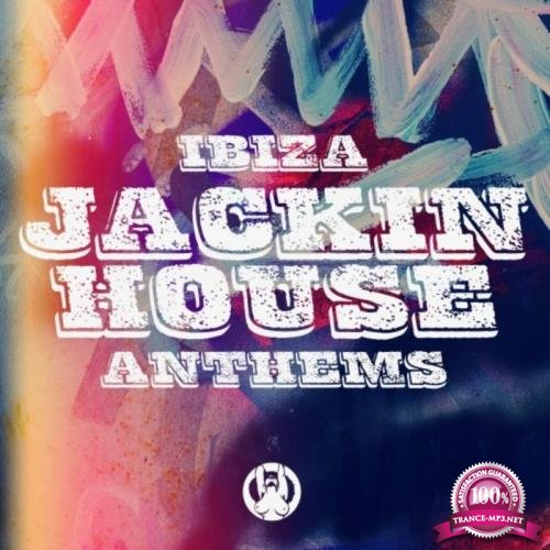 Ibiza Jackin House Anthems (2019)