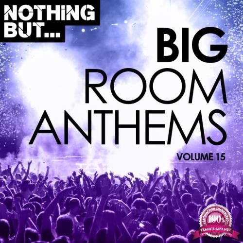 Nothing But... Big Room Anthems, Vol. 15 (2019)