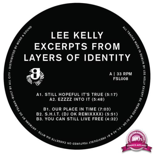 Lee Kelly - Excerpts From Layers Of Identity (2018)