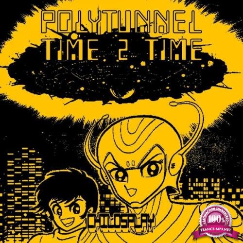 Polytunnel - Time 2 Time (2019)