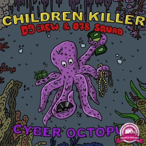 Children Killer - Cyber Octopus (2019)