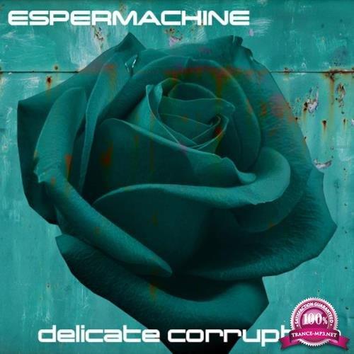 EsperMachine - Delicate Corruption (2019)