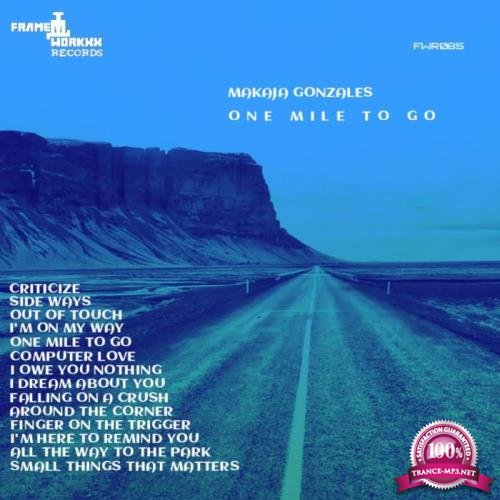 MaKaJa Gonzales - One Mile To Go (2019)