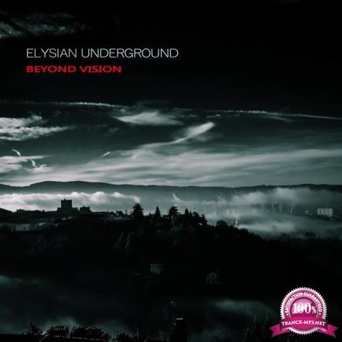 Elysian Underground - Beyond Vision (2019)