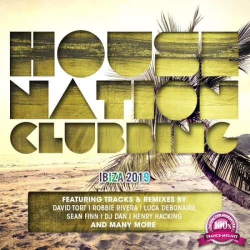 House Nation Clubbing Ibiza 2019 (2019)