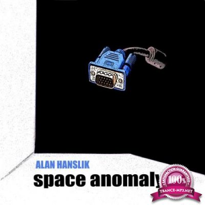 Alan Hanslik - Space Anomaly (2019)