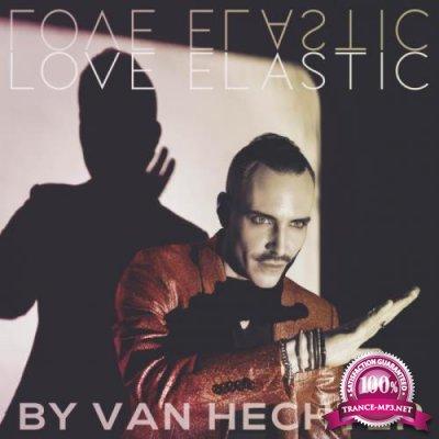 Van Hechter - Love Elastic (2019)