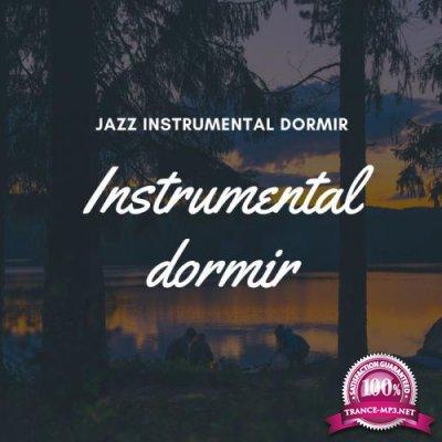 Instrumental Dormir - Jazz Instrumental Dormir (2019)