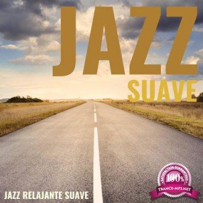 Jazz Suave - Jazz Relajante Suave (2019)