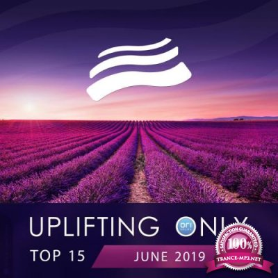 Uplifting Only Top 15: June 2019 (2019)