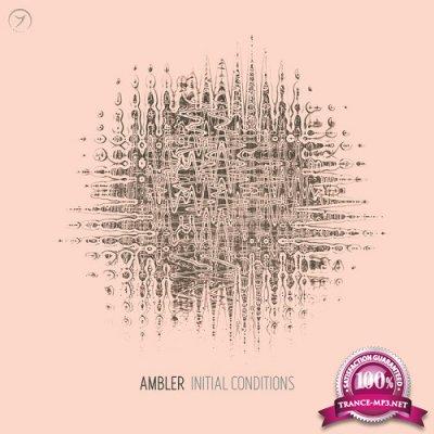 Ambler - Initial Conditions (2019)