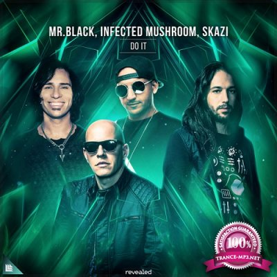 Skazi & Infected Mushroom & Mr.black - Do It (Single) (2019)