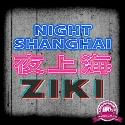 Ziki - Night Shanghai (Single) (2019)