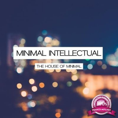 Minimal Intellectual (The House Of Minimal) (2019)
