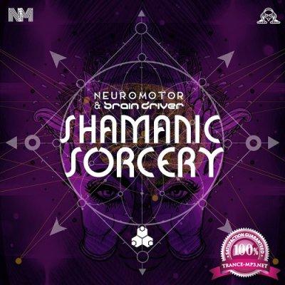 Neuromotor & Brain Driver - Shamanic Sorcery EP (2019)