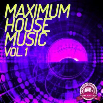 Maximum House Music, Vol. 1 (2019)