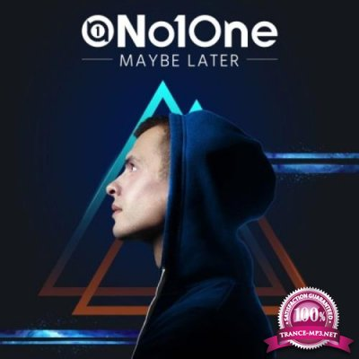 No1One - Maybe Later (2019)