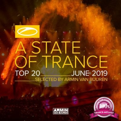 A State Of Trance Top 20 June 2019 (Selected by Armin van Buuren) (2019)