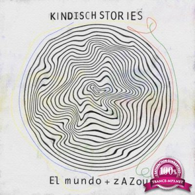 Kindisch Stories by El Mundo & Zazou (2019)