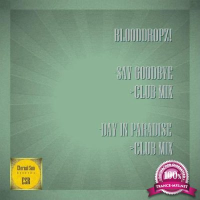 BloodDropz! - Say Goodby / Day In Paradise (2019)
