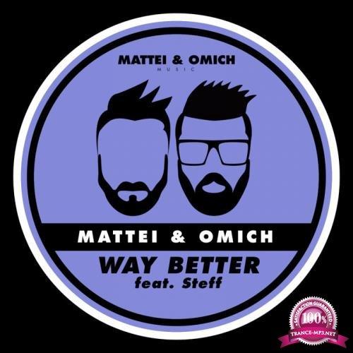 Mattei & Omich feat. Steff - Way Better (2019)