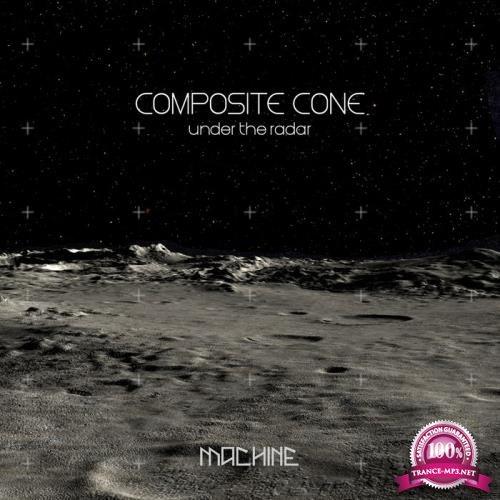 Composite Cone - Under the Radar (2019)