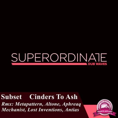 Subset - Cinders to Ash (The Remixes) (2019)