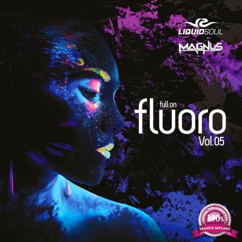 Liquid Soul & Magnus - Full on Fluoro Vol. 5 (2019)