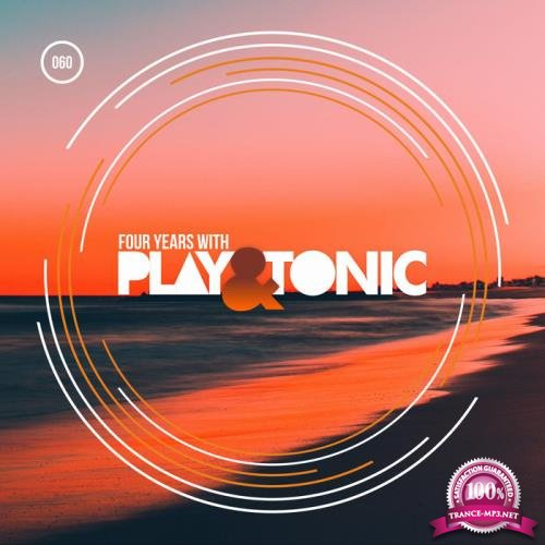 Four Years With Play & Tonic (2019)