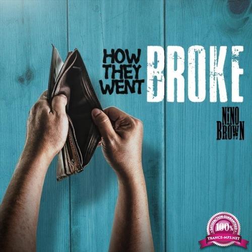 Nino Brown - How They Went Broke (2019)