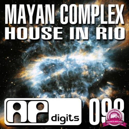 Mayan Complex - House In Rio (2019)
