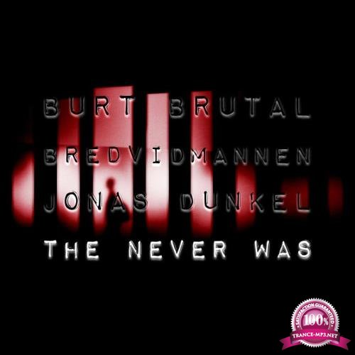 Burt Brutal - The Never Was (2019)