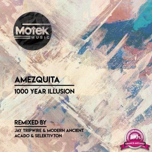 Amezquita - 1000 Year Illusion (2019)