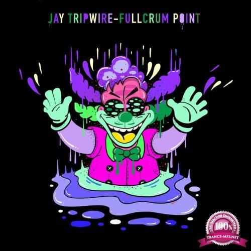 Jay Tripwire - Fullcrum Point (2019)