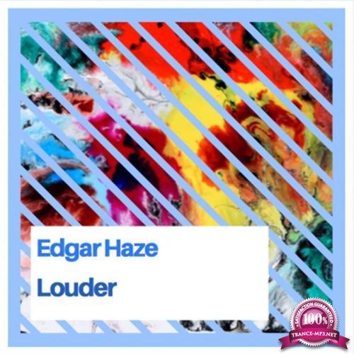 Edgar Haze - Louder (2019)