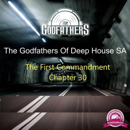 The Godfathers Of Deep House SA - The First Commandment, Ch. 30 (2019)