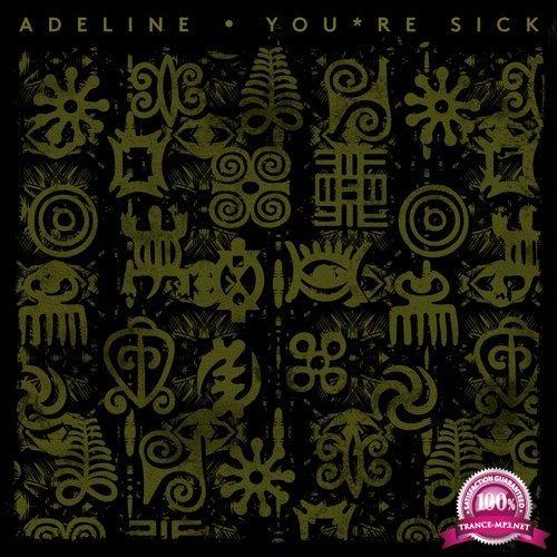 Adeline - Youre Sick (2019)
