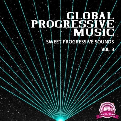 Global Progressive Music, Vol. 3 (Sweet Progressive Sounds) (2019)