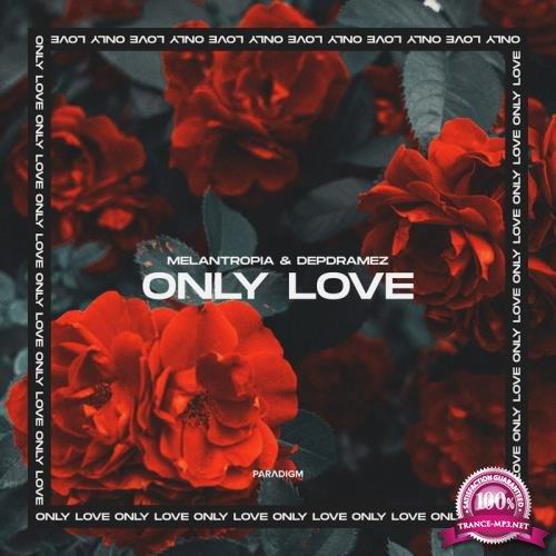 Melantropia & Depdramez - Only Love (2019)
