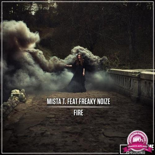 Mista T. feat. Freaky Noize - Fire (2019)