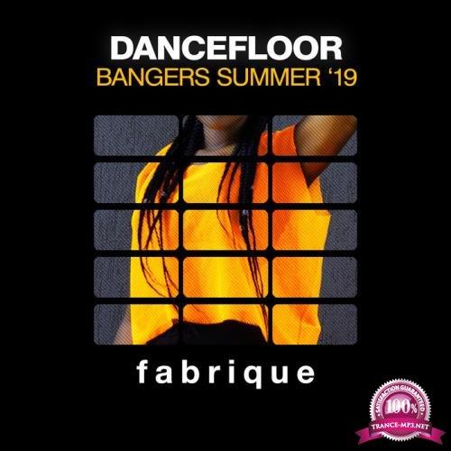 Fabrique Recordings - Dancefloor Bangers Summer '19 (2019)