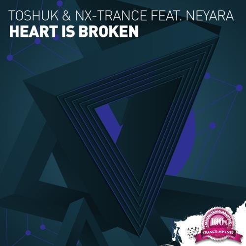 ToShuk & NX Trance feat Neyara - Heart Is Broken (2019)