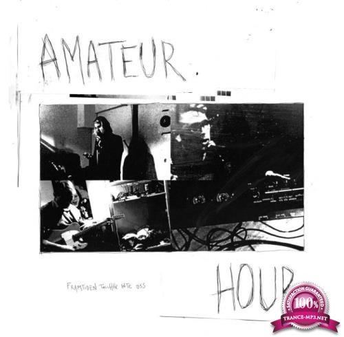 Amateur Hour - Framtiden tillhor inte oss (2019)