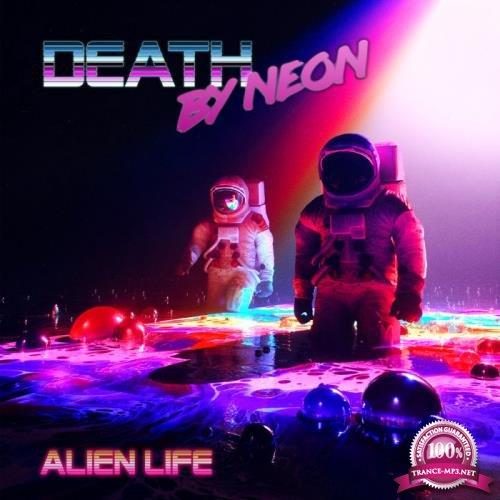 Death by Neon - Alien Life (2019)