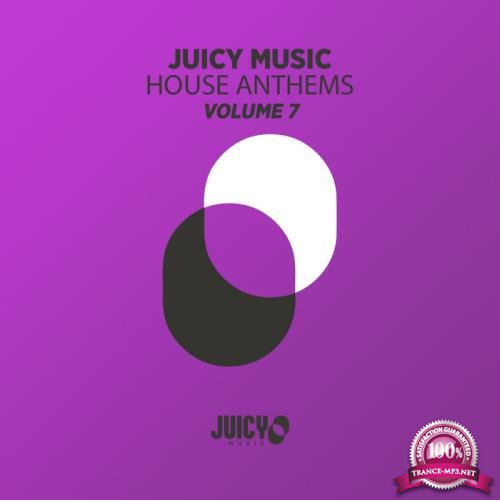 Juicy Music Presents House Anthems, Vol. 7 (2019)