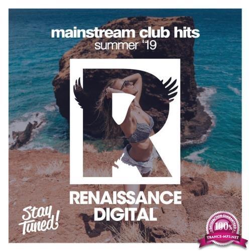 Renaissance Digital - Mainstream Club Hits Summer '19 (2019)