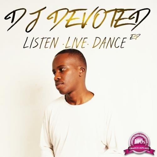 DJ Devoted - Listen. Live. Dance EP (2019)