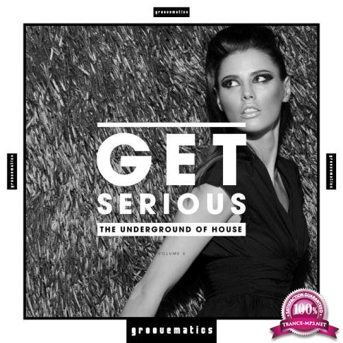 Get Serious (The Underground Of House), Vol. 6 (2019)
